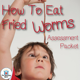 How to Eat Fried Worms Assessment Packet