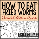 HOW TO EAT FRIED WORMS Novel Study Unit Activities, In 2 Formats