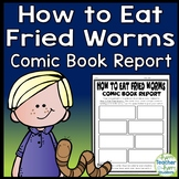 How to Eat Fried Worms Project: Design a Comic Strip Book Report Activity