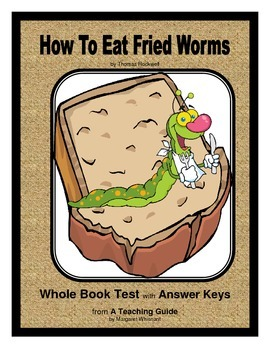 How to eat fried worms whole book test by margaret whisnant tpt how to eat fried worms whole book test ccuart Images