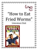 """How to Eat Fried Worms"", by T. Rockwell, Literature UNIT, 67 Pages!"