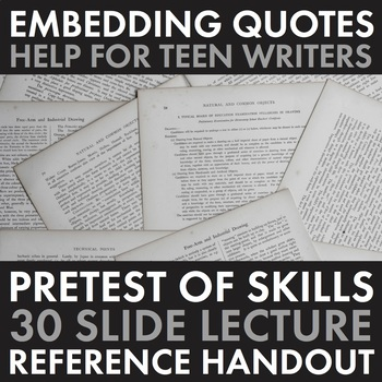 Embedding Quotations – How to Embed Quotes, Pre-test, Lecture & Reference Sheet