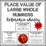 PLACE VALUE OF  LARGE WHOLE NUMBERS REFERENCE SHEETS - Standard/Word/Expanded