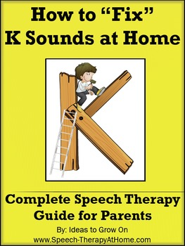 How to Teach / Correct K Sounds at Home.  Speech Therapy Guide for Parents