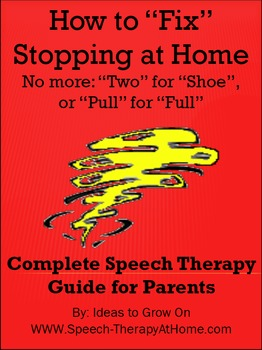 """How to """"Fix"""" /  Correct Stopping at Home.  Home Speech Therapy Guide."""