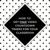 How to Get FREE Video Countdown Timers for Your Classroom