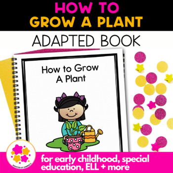 How to Grow A Plant: A Social Story Adapted Book for Students with Autism