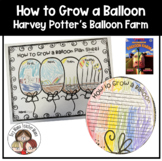 How to Grow a Balloon (Harvey Potter's Balloon Farm)