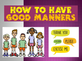 How to Have Good Manners (PowerPoint)