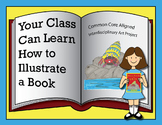 How to Illustrate a Book, Integrating Art & Literacy