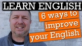 How to Improve Your English Quickly Video - Transcript, Le