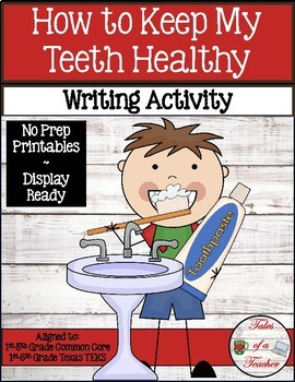 How to Keep My Teeth Healthy ~ Informative Writing Activity