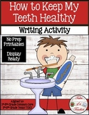 How to Keep My Teeth Healthy ~ Informative Writing Activity