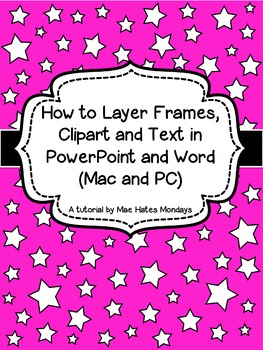 How to Layer Frames, Clipart and Text in PowerPoint and Word (Mac and PC)