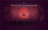 School Counseling lesson How to Live a Drama Free Life- Prezi