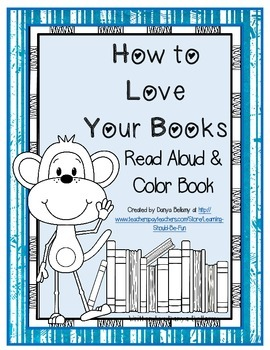 How to Love Your Books - Read Aloud & Color Book