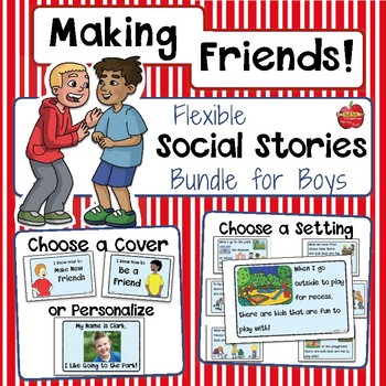 Social Skills: Making Friends Social Stories - EDITABLE Bundle for Boys