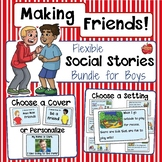 Social Skills: Making Friends Social Stories-EDITABLE Bundle for Boys