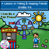 How to Make Friends and Keep Them, Grades 4-6