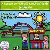 How to Make Friends and Keep Them, Grades K-1