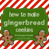 How to Make Gingerbread Cookies: An Emergent Reader