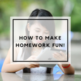 How to Make Homework Fun!