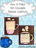 How to Make Hot Chocolate Flipbook Craftivity
