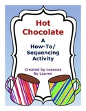 Hot Chocolate - A Hands-On How-To/Sequencing Writing Activity