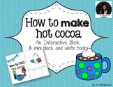How to Make Hot Cocoa Interactive Story & B&W Mini Book