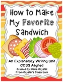 """How to Make My Favorite Sandwich"" Common Core Explanatory Writing Unit"