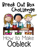 How to Make Oobleck Break Out Box Learning Center Challenge