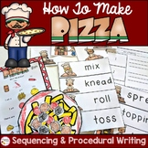 How to Make Pizza Sequencing and Procedural Writing