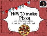 How to Make Pizza Interactive Book and B&W mini Booklet