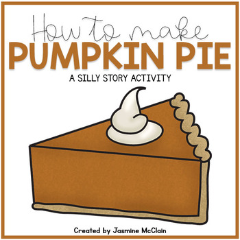 How to Make Pumpkin Pie-Thanksgiving Silly Story