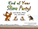 End of Year Slime Party!