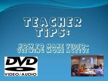 Teacher Tips: How to Make Video-Viewing more Active