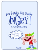 How to Make Your Teacher Angry - Expository Writing Prompt