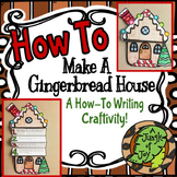 How to Make a Gingerbread House Writing Craftivity