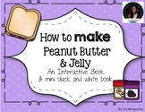 How to Make a Peanut Butter and Jelly Sandwich Interactive Book PB&J