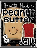 How to Writing: Make a Peanut Butter and Jelly Sandwich