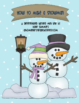 How to Make a Snowman: A Differentiated Writing Unit