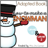 How to Make a Snowman Adapted Book ( Level 1 and Level 2 )