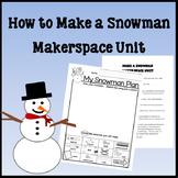 How to Make a Snowman Makerspace Unit Plans