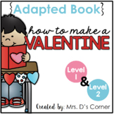FREE How to Make a Valentine Adapted Books [ Level 1 and 2