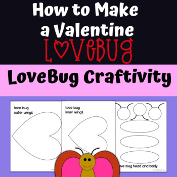 """Valentine's Day Activities """"How To"""" Writing and Love Bug Craftivity"""