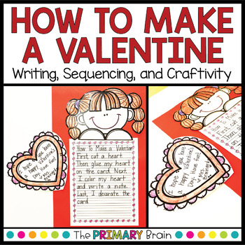 How to Make a Valentine Writing, Sequencing, and Craftivity