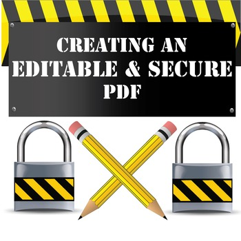 How to Make an Editable & Secure PDF with step by step instructions