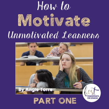 How to Motivate Unmotivated Learners- Part One