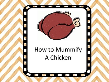 How to Mummify a Chicken