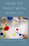 How to Paint with Acrylics LESSONS for the Absolute Beginner